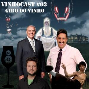 Vinhocast 03 - Giro do Vinho
