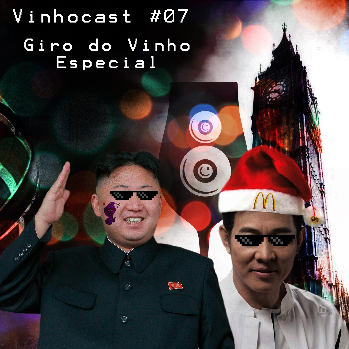 Vinhocast 07 - Giro do Vinho Especial
