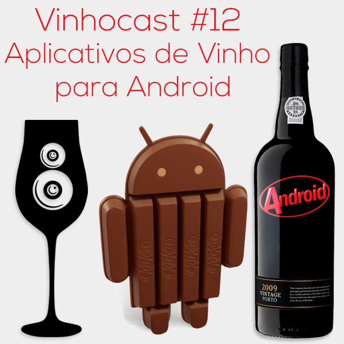 Vinhocast #12 - Aplicativos de Vinho para Android