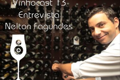 Vinhocast #13 - Entrevista Nelton Fagundes